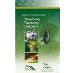 DISEASES, PESTS AND BENEFICIAL ORGANISMS OF STRAWBERRY, RASPBERRY & BLUEBERRY